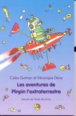Colas Gutman et Véronique Deiss, Les aventures de Pinpin l'extrateresstre, E-GUT