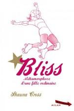 Bliss, métamorphose d'une fille ordinaire