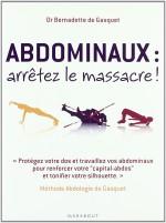 """""""Abdominaux, arrêtez le massacre"""" de Bernadette Gasquet, 613.71-DEG"""
