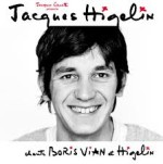 Jacques higelin, chante Boris Vian, 8.4-HIG