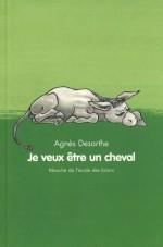 Je veux être un cheval d'Agnès Desarthe, E-DES