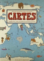 Aleksandra Mizielinska, Cartes: voyage parmi mille curiosité et merveilles du monde, Ed. Rue du monde, J-910-MIZ