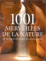 Michael Bright,Les 1001 merveilles de la nature qu'il faut avoir vues dans sa vie, Ed. Flammarion, 910.2-BRI