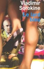 Vladimir Sorokine, Le lard bleu, R-SOR