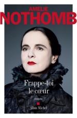 Amélie Nothomb, frappe toi le coeur