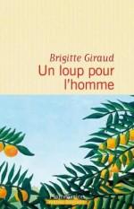 Brigitte Giraud, Un loup pour l'homme