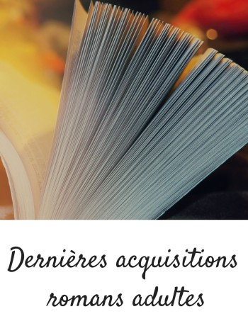 Dernières acquisitions romans adultes