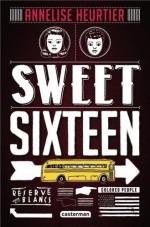 Sweet sixteen d'Anne-Lise Heurtier, J-HEU