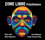 Zone Libre, Polyurbaine, 2.8-ZON