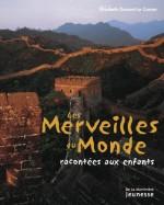 Elisabeth Dumont Le Cornec, Les merveilles du monde racontée aux enfants, Ed. De la martinière jeunesse, J-900.83-DUM