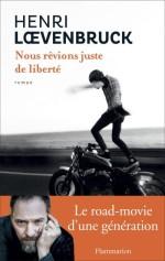 Henri Loevenbruck, Nous revions juste de liberté, R-LOE