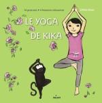 Ulrika Dezé, Le yoga de Kika, J-613.7-DEZ