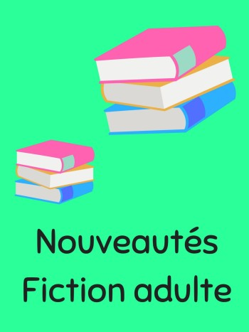 Dernières acquisitionsfiction adulte